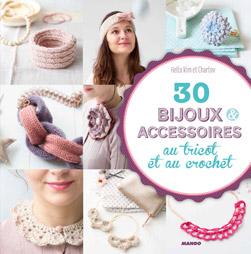 30 accessoires et bijoux au tricot et crochet
