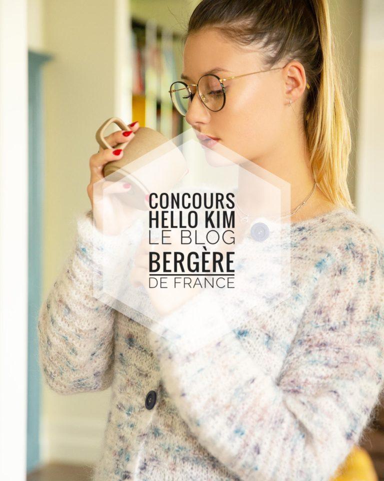Concours Bergère de France x Hello Kim